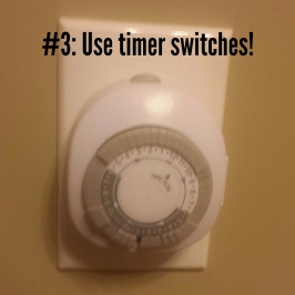 #3- Use timer switches!
